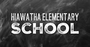 Note from Hiawatha Elementary School Principal, Mr. Carver